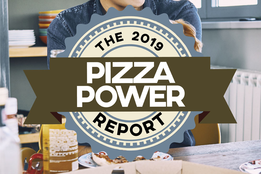 The 2019 Pizza Power Report: A State-of-the-Industry